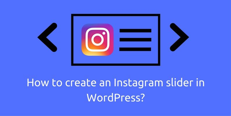 How to Create an Instagram Slider in WordPress?
