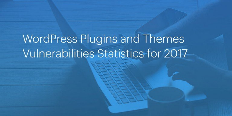 Statistics of WordPress Vulnerabilities for 2017 by ThreatPress