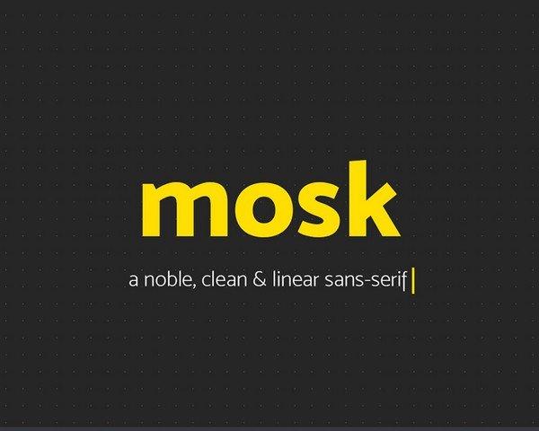 Mosk is a linear sans-serif.