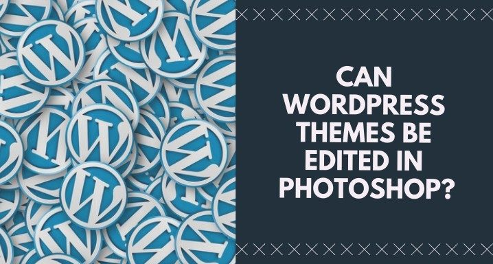 Can WP Themes be Edited in Photoshop? 10 WordPress & PSD Themes
