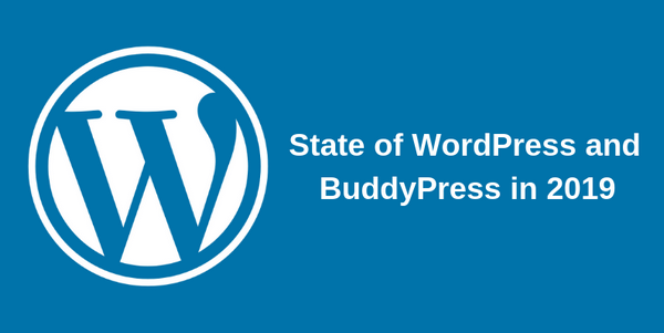State of WordPress and BuddyPress in 2019