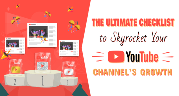 The Ultimate Checklist to Skyrocket Your YouTube Channel: YouTube Marketing 101