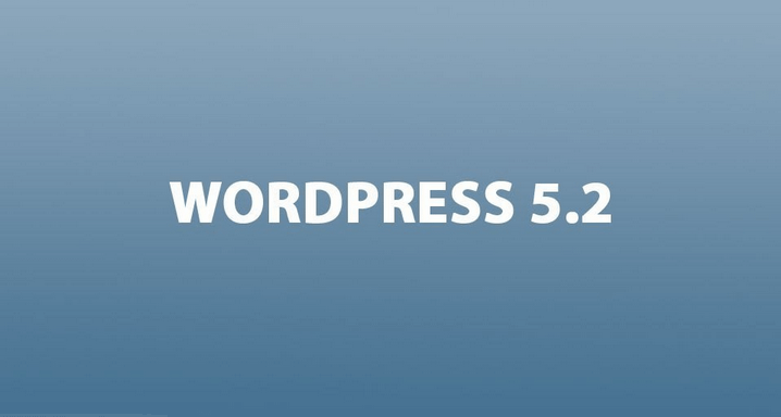 What to Expect from WordPress 5.2? A Detailed Overview
