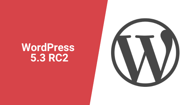 WordPress 5.3 RC2 Is Now Available
