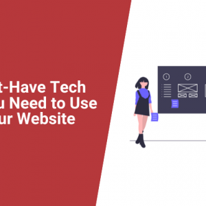 10 Must-Have Tech Tools You Need to Use for Your Website