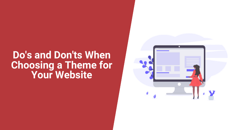 Do's and Don'ts When Choosing a Theme for Your Website