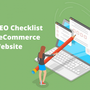Latest SEO Checklist for an eCommerce Website