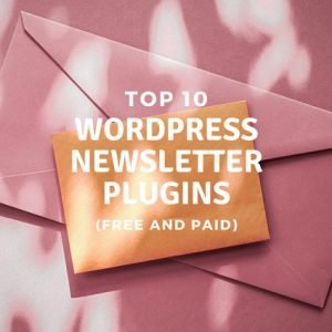 Top 10 WordPress Newsletter Plugins (Free and Paid)