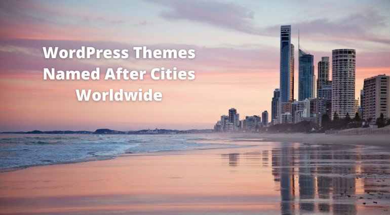 15 WordPress Themes Named After Cities Worldwide