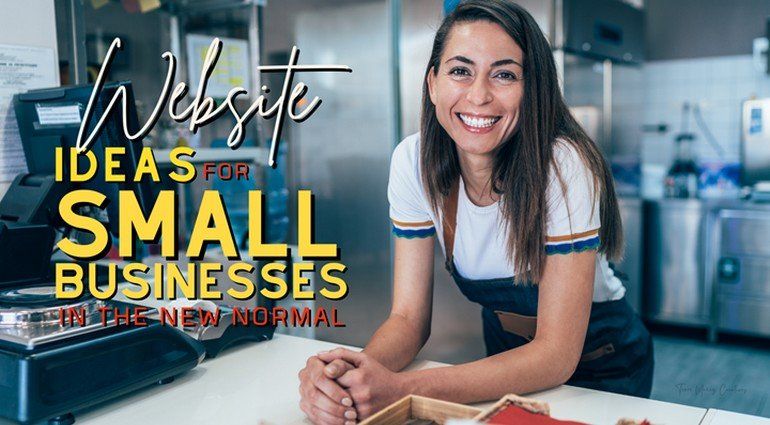 Website Ideas for Small Businesses in the New Normal