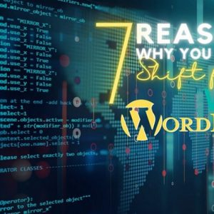 7 Reasons Why You Should Shift from Wix to WordPress
